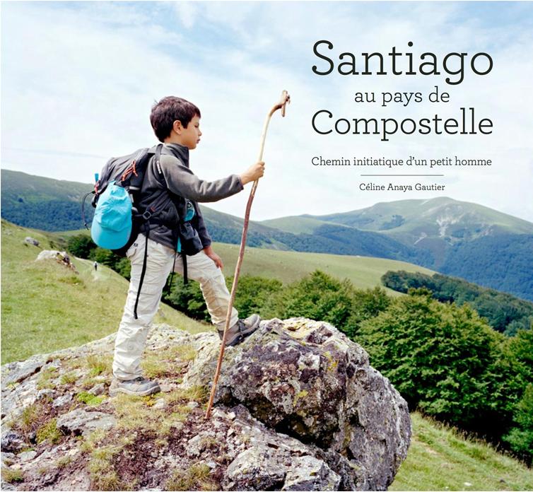 Anaya-Gautier-Santiago au pays de Compostelle